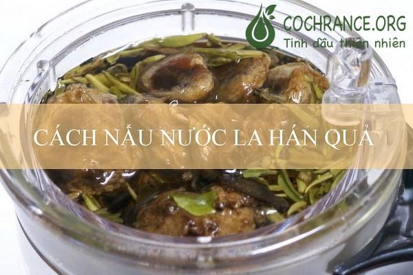 Cách nấu nước La Hán Quả