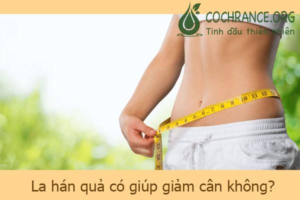 La Hán Quả có giúp giảm cân không?